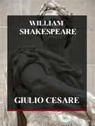 William Shakespeare: Giulio Cesare