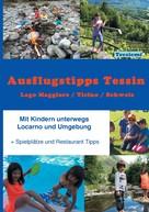 Nadja Tresiemi: Ausflugstipps Tessin / Mit Kindern unterwegs / Lago Maggiore-CH ★★