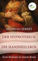 Andreas Liebert: Der Hypnotiseur & Die Handheilerin ★★