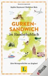 Gurkensandwich im Handschuhfach - Eine Reisegeschichte aus England