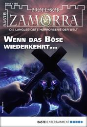 Professor Zamorra 1195 - Horror-Serie - Wenn das Böse wiederkehrt ...