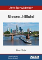 Jürgen Utrata: Utrata Fachwörterbuch: Binnenschifffahrt Englisch-Deutsch