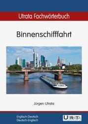 Utrata Fachwörterbuch: Binnenschifffahrt Englisch-Deutsch - Englisch-Deutsch / Deutsch-Englisch