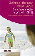 Christine Biermann: In diesem Alter noch ein Kind? ★★★★
