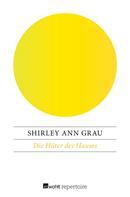 Shirley Ann Grau: Die Hüter des Hauses ★★★