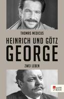 Thomas Medicus: Heinrich und Götz George