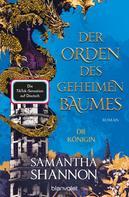 Samantha Shannon: Der Orden des geheimen Baumes - Die Königin ★★★★★