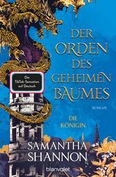 Der Orden des geheimen Baumes - Die Königin - Roman