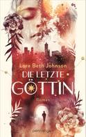 Lora Beth Johnson: Die letzte Göttin ★★★★