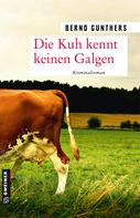 Bernd Gunthers: Die Kuh kennt keinen Galgen ★★★★