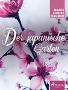 Marie Louise Fischer: Der japanische Garten