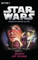 Roger MacBride Allen: Star Wars™: Angriff auf Selonia ★★★★