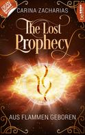 Carina Zacharias: The Lost Prophecy - Aus Flammen geboren ★★★★★
