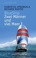 Hubertus Sprungala: BlueShip - Zwei Männer und viel Meer ★★★★