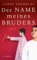 Larry Tremblay: Der Name meines Bruders ★★★★
