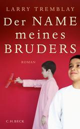 Der Name meines Bruders - Roman
