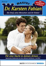 Dr. Karsten Fabian - Folge 141 - Für eine Nacht in Deinen Armen...