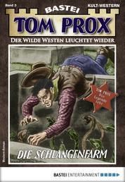 Tom Prox 3 - Western - Die Schlangenfarm
