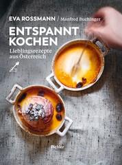 Entspannt kochen - Lieblingsrezepte aus Österreich