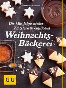 Franziska Schweiger: Die Alle Jahre wieder Zimtstern und Vanilleduft Weihnachtsbäckerei ★★★★