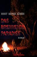Horst Weymar Hübner: Das brennende Paradies ★★★★