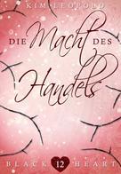 Kim Leopold: Black Heart - Band 12: Die Macht des Handels ★★★★★