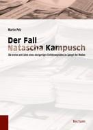Martin Pelz: Der Fall Natascha Kampusch ★★