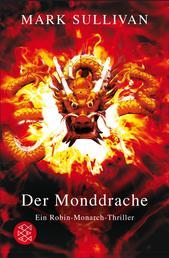Der Monddrache - Ein Robin-Monarch-Thriller