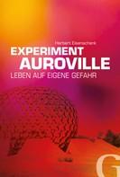 Herbert Eisenschenk: Experiment Auroville