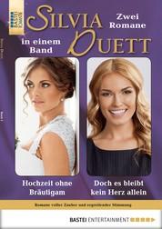 Silvia-Duett - Folge 02 - Hochzeit ohne Bräutigam/Doch es bleibt kein Herz allein