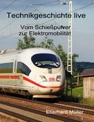 Eberhard Müller: Vom Schießpulver zur Elektromobilität