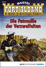 Fort Aldamo - Folge 006 - Die Patrouille der Verzweifelten