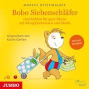 Bobo Siebenschläfer - Geschichten für ganz Kleine mit KlangErlebnissen und Musik