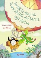 Marliese Arold: Für dich flieg ich bis ans Ende der Welt, sagt Anton