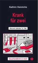 Krank für zwei - Vincent Jakobs' 4. Fall
