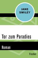 Jane Smiley: Tor zum Paradies
