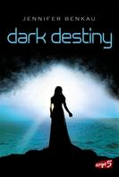 Jennifer Benkau: Dark Destiny ★★★★★
