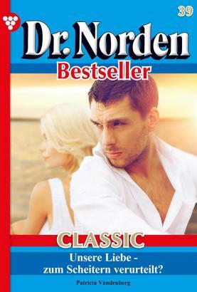 Dr. Norden Bestseller Classic 39 – Arztroman