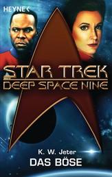 Star Trek - Deep Space Nine: Das Böse - Roman