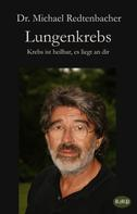 Dr. Michael Redtenbacher: Lungenkrebs
