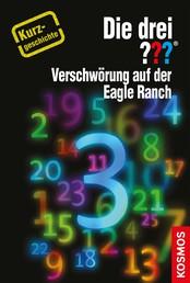 Die drei ??? Verschwörung auf der Eagle Ranch (drei Fragezeichen) - Kurzgeschichte 3