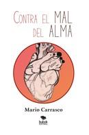 Mario Carrasco Contero: Contra el mal del alma