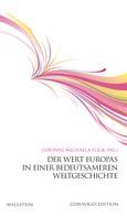 Corinne Michaela Flick: Der Wert Europas in einer bedeutsameren Weltgeschichte