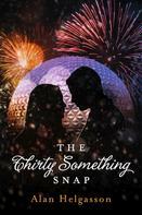 Alan Helgasson: The Thirty Something Snap