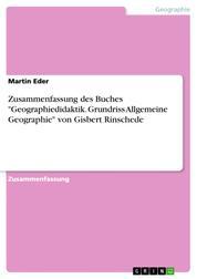 """Zusammenfassung des Buches """"Geographiedidaktik. Grundriss Allgemeine Geographie"""" von Gisbert Rinschede"""