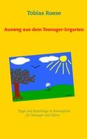 Tobias Roese: Ausweg aus dem Teenager-Irrgarten