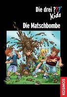 Christoph Dittert: Die drei ??? Kids, Die Matschbombe (drei Fragezeichen Kids) ★★★★★