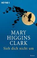 Mary Higgins Clark: Sieh dich nicht um ★★★★