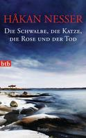 Håkan Nesser: Die Schwalbe, die Katze, die Rose und der Tod ★★★★