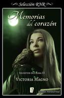 Victoria Magno: Memorias del corazón (Secretos del alma 3)